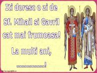 Personalizare felicitari de Sfintii Mihail si Gavril | Iti doresc o zi de Sf. Mihail si Gavril cat mai frumoasa! La multi ani, ...!