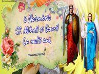 Personalizare felicitari de Sfintii Mihail si Gavril | 8 Noiembrie Sf. Mihail si Gavril La multi ani, ...!