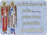 Personalizare felicitari de Sfintii Mihail si Gavril | De Sfintii Mihail si Gavril familia ... ureaza tuturor sarbatoritilor La multi ani!