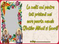 Personalizare felicitari de Sfintii Mihail si Gavril | La multi ani pentru toti prietenii mei care poarta numele Sfintilor Mihail si Gavril! ... -