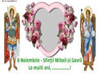 Personalizare felicitari de Sfintii Mihail si Gavril | 8 Noiembrie - Sfinții Mihail si Gavril La multi ani, ...! -
