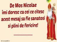 Personalizare felicitari de Mos Nicolae | De Mos Nicolae îai doresc ca cei ce citesc acest mesaj sa fie sanatosi si plini de fericire! ...