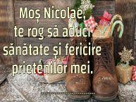 Personalizare felicitari de Mos Nicolae | Moș Nicolae, te rog să aduci sănătate și fericire prietenilor mei. ...