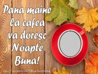 Personalizare felicitari de noapte buna | Pana maine la cafea va doresc Noapte Buna!