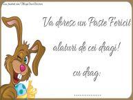 Personalizare felicitari de Pasti | Va doresc un Paste Fericit alaturi de cei dragi! cu drag: ...