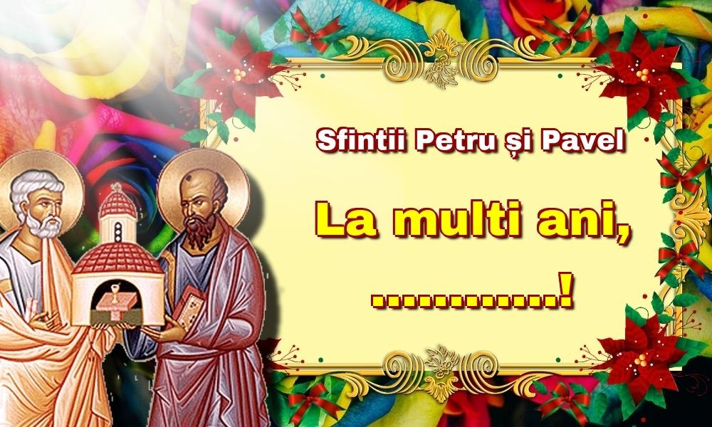 Personalizare felicitari de Sfintii Petru si Pavel   Sfintii Petru și Pavel La multi ani, ...!