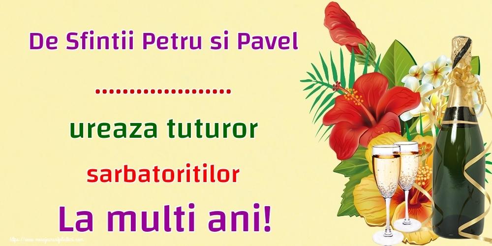 Personalizare felicitari de Sfintii Petru si Pavel | De Sfintii Petru si Pavel ... ureaza tuturor sarbatoritilor La multi ani!