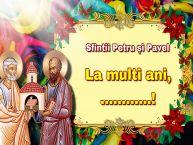 Personalizare felicitari de Sfintii Petru si Pavel | Sfintii Petru și Pavel La multi ani, ...!