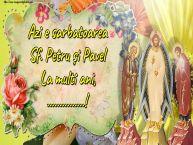Personalizare felicitari de Sfintii Petru si Pavel | Azi e sarbatoarea Sf. Petru și Pavel La multi ani, ...!