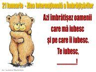 Personalizare felicitari de prietenie | 21 Ianuarie - Ziua Internaţională a Îmbrăţişărilor Azi îmbrătișez oamenii  care mă iubesc  și pe care îi iubesc.Te iubesc, ...!