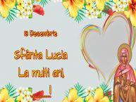 Personalizare felicitari de Sfânta Lucia | 13 Decembrie Sfânta Lucia La multi ani, ...! -