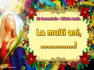 Personalizare felicitari de Sfânta Lucia | 13 Decembrie - Sfânta Lucia La multi ani, ...!