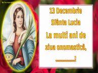 Personalizare felicitari de Sfânta Lucia | 13 Decembrie Sfânta Lucia La multi ani de ziua onomastică, ...!