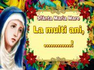 Personalizare felicitari de Sfanta Maria Mare | Sfânta Maria Mare La multi ani, ...!