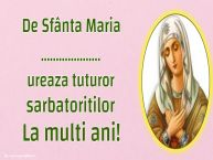 Personalizare felicitari de Sfanta Maria Mare | De Sfânta Maria ... ureaza tuturor sarbatoritilor La multi ani!