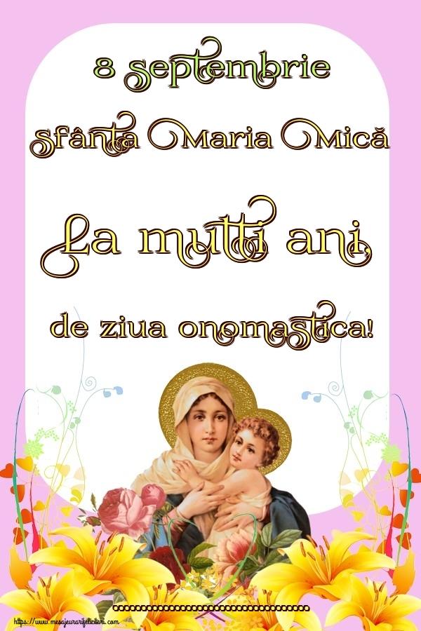 Personalizare felicitari de Sfanta Maria Mica   8 septembrie Sfânta Maria Mică La multi ani, de ziua onomastica! ...
