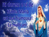 Personalizare felicitari de Sfanta Maria Mica | Iti doresc o zi de Sfânta Maria cat mai frumoasa! La multi ani, ...!