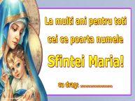 Personalizare felicitari de Sfanta Maria Mica   La multi ani pentru toti cei ce poarta numele Sfintei Maria! ...