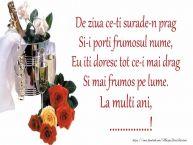 Personalizare felicitari de Sfanta Maria Mica | Poezie de ziua numelui: De ziua ce-ti surade-n prag / Si-i porti frumosul nume, / Eu iti doresc tot ce-i mai drag / Si mai frumos pe lume. La multi ani, ...!