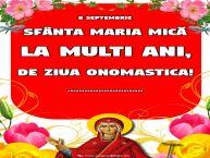 Personalizare felicitari de Sfanta Maria Mica | 8 septembrie Sfânta Maria Mică La multi ani, de ziua onomastica! ...
