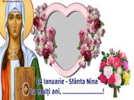 Personalizare felicitari de Sfânta Nina | 14 Ianuarie - Sfânta Nina La mulți ani, ...! -