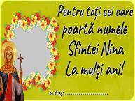 Personalizare felicitari de Sfânta Nina   Pentru toți cei care poartă numele Sfintei Nina La mulţi ani! ...