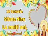 Personalizare felicitari de Sfânta Nina | 14 Ianuarie Sfânta Nina La mulți ani, ...! -