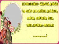 Personalizare felicitari de Sfantul Andrei | 30 Noiembrie - Sfântul Andrei La multi ani Andrei, Andreea, Andra, Andrada, Deia, Deea, Andras, Andreas ...! -