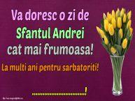 Personalizare felicitari de Sfantul Andrei | Va doresc o zi de Sfantul Andrei cat mai frumoasa! La multi ani pentru sarbatoriti! ...!