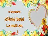 Personalizare felicitari de Sfântul Daniel | 17 Decembrie Sfântul Daniel La multi ani, ...!