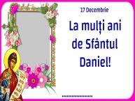 Personalizare felicitari de Sfântul Daniel | 17 Decembrie La mulți ani de Sfântul Daniel! ...!