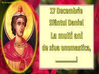 Personalizare felicitari de Sfântul Daniel | 17 Decembrie Sfântul Daniel La multi ani de ziua onomastica, ...!