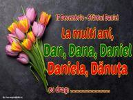 Personalizare felicitari de Sfântul Daniel | 17 Decembrie - Sfântul Daniel La multi ani, Dan, Dana, Daniel Daniela, Dănuța ...!