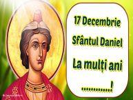 Personalizare felicitari de Sfântul Daniel | 17 Decembrie Sfântul Daniel La mulți ani ...!