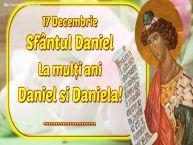 Personalizare felicitari de Sfântul Daniel | 17 Decembrie Sfântul Daniel La mulți ani Daniel si Daniela! ...!