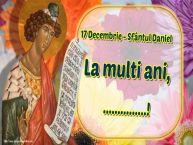 Personalizare felicitari de Sfântul Daniel | 17 Decembrie - Sfântul Daniel La multi ani, ...!