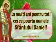 Personalizare felicitari de Sfântul Daniel | La multi ani pentru toti cei ce poarta numele Sfântului Daniel! ...