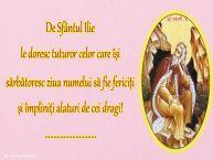 Personalizare felicitari de Sfantul Ilie | De Sfântul Ilie le doresc tuturor celor care își sărbătoresc ziua numelui să fie fericiți și împliniți alaturi de cei dragi! ...