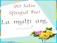 Personalizare felicitari de Sfantul Ilie | 20 Iulie Sfântul Ilie! La mulți ani, ...!