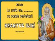 Personalizare felicitari de Sfantul Ilie | 20 Iulie La multi ani, ... cu ocazia sarbatorii Sfantul Ilie! ...