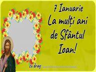 Personalizare felicitari de Sfântul Ioan | 7 Ianuarie La mulți ani de Sfântul Ioan! ...
