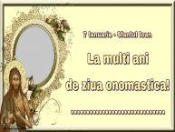 Personalizare felicitari de Sfântul Ioan | 7 Ianuarie - Sfantul Ioan La multi ani de ziua onomastica! ...