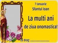 Personalizare felicitari de Sfântul Ioan | 7 Ianuarie Sfantul Ioan La multi ani de ziua onomastica! ...