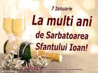 Personalizare felicitari de Sfântul Ioan   7 Ianuarie La multi ani de Sarbatoarea Sfantului Ioan! ...