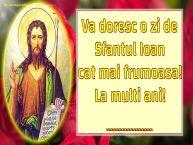 Personalizare felicitari de Sfântul Ioan | Va doresc o zi de Sfantul Ioan cat mai frumoasa! La multi ani! ...