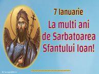 Personalizare felicitari de Sfântul Ioan | 7 Ianuarie La multi ani de Sarbatoarea Sfantului Ioan! ...