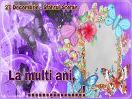 Personalizare felicitari de Sfântul Ștefan   27 Decembrie - Sfântul Ștefan La multi ani, ...! -