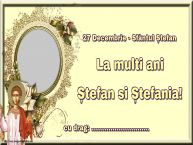 Personalizare felicitari de Sfântul Ștefan | 27 Decembrie - Sfântul Ștefan La multi ani Ștefan si Ștefania! ...