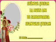 Personalizare felicitari de Sfântul Ștefan | Sfântul Ștefan La multi ani de Sarbatoarea Sfantului Ștefan! ...