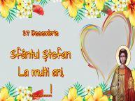 Personalizare felicitari de Sfântul Ștefan | 27 Decembrie Sfântul Ștefan La multi ani, ...!